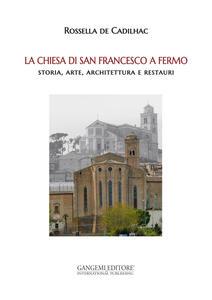 La chiesa di San Francesco a Fermo - Rossella De Cadilhac - copertina