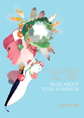 L' eleganza del cibo-Tales about food & fashion