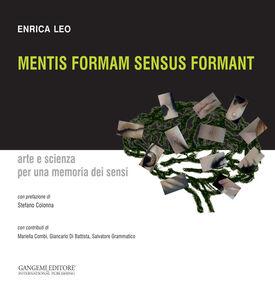 Foto Cover di Mentis formam sensus formant. Arte e scienza per una memoria dei sensi, Libro di Enrica Leo, edito da Gangemi