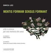 Mentis formam sensus formant. Arte e scienza per una memoria dei sensi
