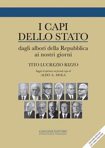 I capi dello stato. Dagli albori della Repubblica ai nostri giorni 1946-2015 - Tito Lucrezio Rizzo - copertina