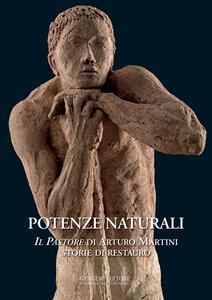 Potenze naturali. «Il Pastore» di Arturo Martini. Storie di restauro - copertina
