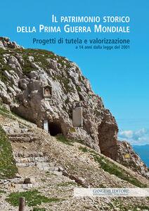 Foto Cover di Il patrimonio storico della prima guerra mondiale. Progetti di tutela e valorizzazione a 14 anni dalla legge del 2001, Libro di  edito da Gangemi
