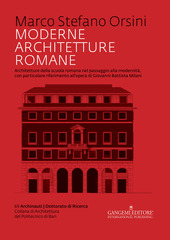 Moderne architetture romane. Architetture della scuola romana nel passaggio alla modernità, con particolare riferimento all'opera di Giovanni Battista Milani
