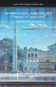 Leonardo Sciascia-Mario Dell'Arco. Il «regnicolo» e il «quarto grande». Carteggio (1949-1974) - copertina