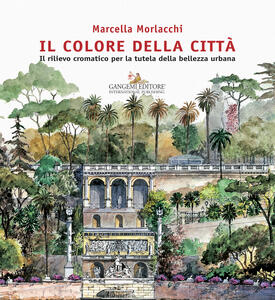 Il colore della città. Il rilievo cromatico per la tutela della bellezza urbana - Marcella Morlacchi - copertina