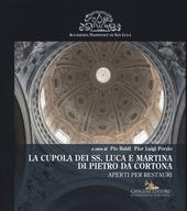La cupola dei SS. Luca e Martina di Pietro da Cortona. Aperti per restauri