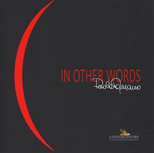 Paola Romano. In other words. Catalogo della mostra (Roma, 7-29 novembre 2015). Ediz. italiana e inglese - copertina
