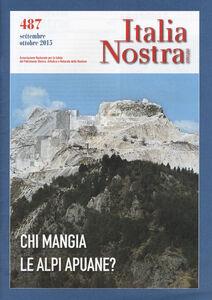 Libro Italia nostra (2015). Vol. 487: Chi mangia le Alpi Apuane?.