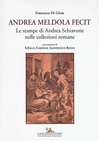 Andrea Meldola fecit. Le stampe di Andrea Schiavone nelle collezioni romane - Di Gioia Francesca - wuz.it