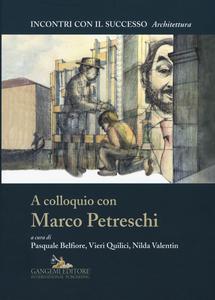 Libro A colloquio con Marco Petreschi. Ediz. illustrata