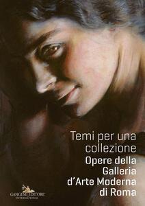 Temi per una collezione. Opere della Galleria d'Arte Moderna di Roma - copertina