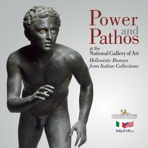 Power and pathos. At the National Gallery of Art. Hellenistic Bronzes from Italian Collections - copertina