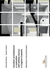 Caratteri architettonici e costruttivi dell'edilizia storica a Cagliari-Castello. Materiali per un manuale del recupero - Fausto Cuboni,Antonello Sanna - copertina