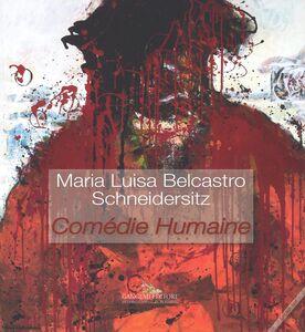 Libro Maria Luisa Belcastro Schneidersitz. Comédie humaine. Ediz. italiana e inglese