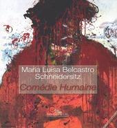 Maria Luisa Belcastro Schneidersitz. Comédie humaine. Ediz. italiana e inglese