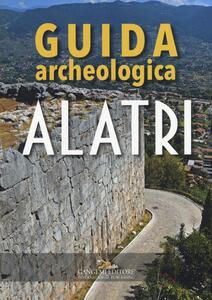 Alatri. Guida archeologica - Sandra Gatti - copertina