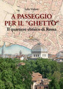 Libro A passeggio per il ghetto Lelio Violetti