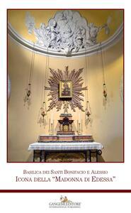 Basilica dei Santi Bonifacio e Alessio. Icona della «Madonna di Edessa» - copertina