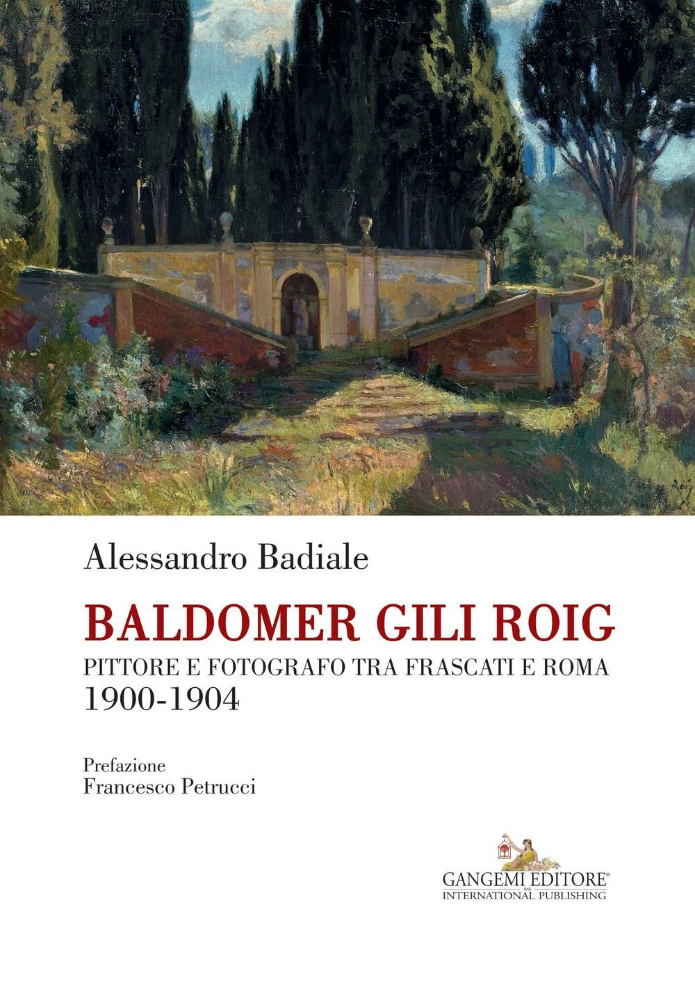 Baldomer Gili Roig. Pittore e fotografo tra Frascati e Roma 1900-1904