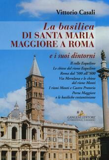 Ipabsantonioabatetrino.it La basilica di Santa Maria Maggiore a Roma e i suoi dintorni Image