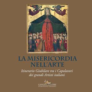 La misericordia nell'arte. Itinerario giubilare tra i capolavori dei grandi artisti italiani - copertina