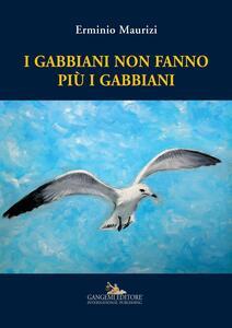 I gabbiani non fanno più i gabbiani - Erminio Maurizi - copertina