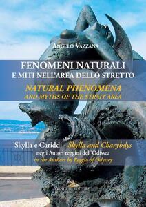 Fenomeni naturali e miti nell'area dello stretto. Skylla e Cariddi negli autori reggini dell'Odissea - Angelo Vazzana - copertina