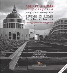 Abitare a Roma in periferia. Ediz. italiana e inglese - copertina