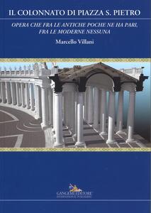 Il colonnato di piazza S. Pietro. «Opera che fra le antiche poche ne ha pari, fra le moderne nessuna» - Marcello Villani - copertina