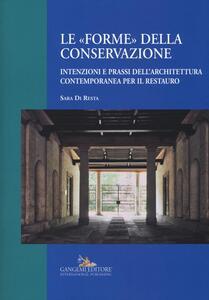 Le «forme» della conservazione. Intenzioni e prassi dell'architettura contemporanea per il restauro - Sara Di Resta - copertina