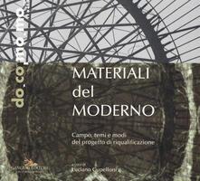 Writersfactory.it Materiali del moderno. Campo, temi e modi del progetto di riqualificazione. Ediz. illustrata Image