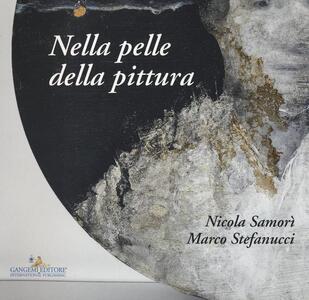Nicola Samorì, Marco Stefanucci. Nella pelle della pittura. Ediz. a colori - copertina