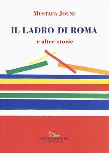 Il ladro di Roma e altre storie - Jouni Mustafa - copertina