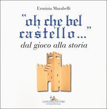 Osteriacasadimare.it «Oh che bel castello...» dal gioco alla storia. Ediz. illustrata Image