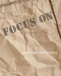 Focus on Martine Gutierrez, Ediz. italiana e inglese - copertina