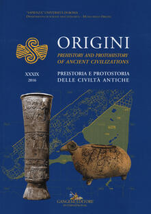 Origini. Preistoria e protostoria delle civiltà antiche-Prehistory and protohistory of ancient civilization. Vol. 39.pdf