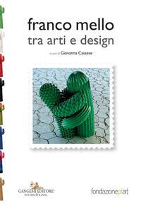 Franco Mello tra arti e design. Ediz. a colori - copertina