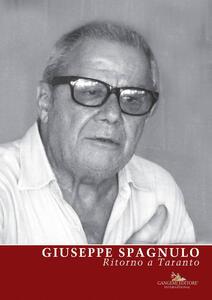 Giuseppe Spagnulo. Ritorno a Taranto. Ediz. illustrata - Bruno Corà,Roberto Lacarbonara - copertina
