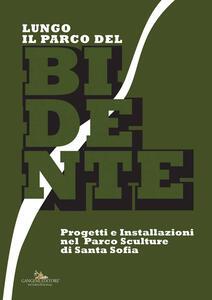 Lungo il Parco del Bidente. Progetti e installazioni nel parco sculture di Santa Sofia. Catalogo della mostra (Taranto, 9-30 giugno 2017). Ediz. a colori - copertina