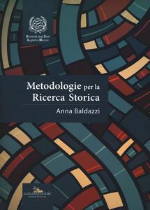 Metodologie per la ricerca storica - Anna Baldazzi - copertina