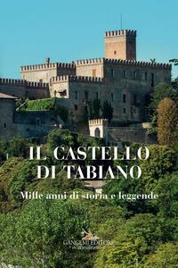 Il castello di Tabiano. Mille anni di storia e leggende - copertina