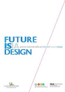 Premio nazionale delle arti 2016-2017. Sezione design. Future Isia Design. Ediz. italiana e inglese - copertina