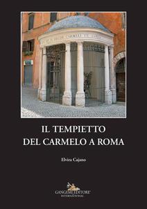 Il tempietto del Carmelo a Roma - Elvira Cajano - copertina