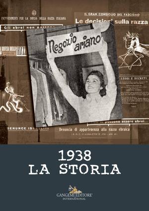 1938. La storia. Ediz. illustrata