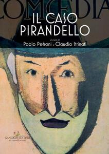 Il caso Pirandello. Catalogo della mostra (Roma, 23 novembre 2017-14 gennaio 2018). Ediz. a colori - copertina