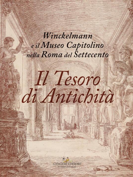 Il tesoro di antichità. Winckelmann e il Museo Capitolino nella Roma del Settecento. Catalogo della mostra (Roma, 7 dicembre 2017-22 aprile 2018) - copertina