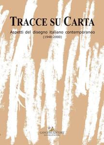 Tracce su carta. Aspetti del disegno italiano contemporaneo (1948-2000) - copertina