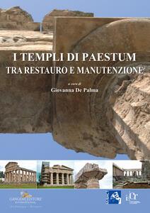I templi di Paestum. Tra restauro e manutenzione - copertina