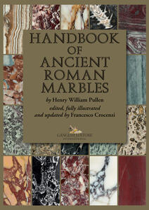 Handbook of ancient roman marbles. Ediz. a colori - Henry William Pullen - copertina
